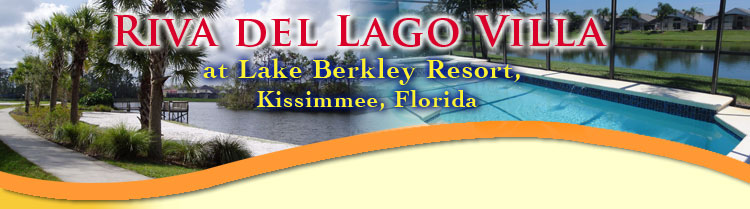 Riva del Lago Villa, 4 Bedroom Vacation Home with Private Pool and Spa overlooking the lake at Lake Berkley Resort Kissimmee Florida